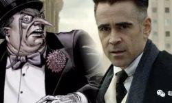 科林·法瑞尔将出演新《蝙蝠侠》企鹅人